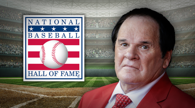 Why Pete Rose Should be in the Hall of Fame